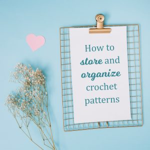 How to store and organize your crochet patterns